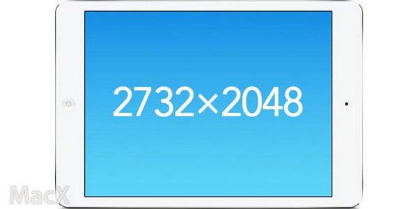 12寸iPad-Pro分辨率为2732-x-2048